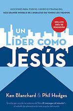 Un líder como Jesús: Lecciones del mejor modelo a seguir  del liderazgo de todos
