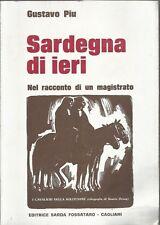 GUSTAVO PIU: SARDEGNA DI IERI nel racconto di un magistrato_EDITRICE SARDA 1977