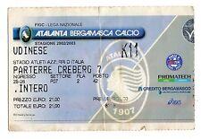 CALCIO   BIGLIETTO  TICKET   ATALANTA  UDINESE    CAMPIONATO   2002/2003