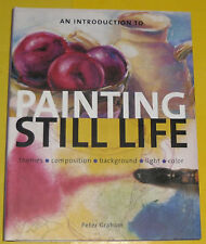 Painting Still Life 2004 How To Art Book Great Pictures! Nice SEE!