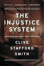 The Injustice System: A Murder in Miami and a Trial Gone Wrong - VeryGood - Staf