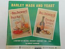 * BARLEY MASH & YEAST History of Hull Brewery 1782-1985 * Robert Barnard (1990)