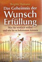 DAS GEHEIMNIS DER WUNSCHERFÜLLUNG - Buch von Brigitte Hamann - KOPP VERLAG