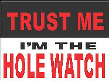 i'm the hole watch trust me CG-3