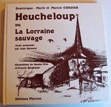 HEUCHELOUP ou la Lorraine sauvage - Dominique-Marie et Marcel Cordier