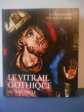 LE VITRAIL GOTHIQUE AU XIIIè SIECLE .