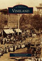 Vineland [Images of America] [NJ] [Arcadia Publishing]