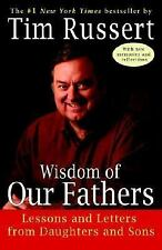 Wisdom of Our Fathers : by Tim Russert (2007, Paperback)