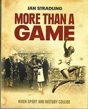 More Than a Game When Sport and History Collide by Jan Stradling Social/Cultural