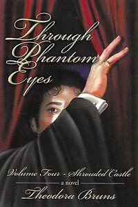 NEW Through Phantom Eyes Volume 4 Shrouded Castle (of the Opera) Paperback Signd