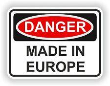 DANGER MADE IN EUROPE WARNING FUNNY VINYL STICKER DOOR HOME BUMPER MOTORCYCLE