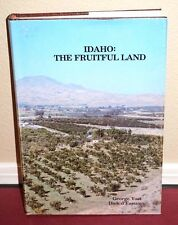 Idaho The Fruitful Land by George Yost & Dick d'Easum 1980 1STED Mormon Interest