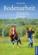 Vanessa Bee Kreative Bodenarbeit - Bewegungsspiele - Horse Agility Kosmos Verlag