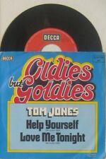 """Tom Jones help yourself / love me tonight ( Goldies but Oldies ) 7"""" 45"""