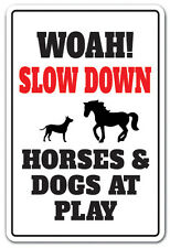 SLOW DOWN HORSES & DOGS AT PLAY Novelty Sign animal joke speed limit driving
