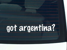 got argentina? COUNTRY FUNNY CAR DECAL BUMPER STICKER WALL