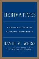 Derivatives: A Guide to Alternative Investments by Weiss, David M. in Used - Go