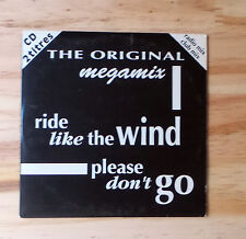 "THE ORIGINAL ""MEGAMIX- RIDE LIKE THE WIND / PLEASE DON'T GO"" CDS 1992  863 392-2"