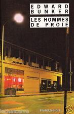 Les Hommes de Proie - Edward Bunker - Eds. Rivages - 1999 - Neuf !