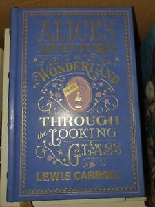 Alice's Adventures in Wonderland and Through the Looking Glass by Lewis Carrol