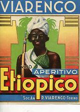 ETICHETTA 1936,VIARENGO APERITIVO ETIOPICO,TORINO FASCISMO,ABISSINO,AFRICA