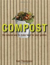 Compost: The natural way to make food for your gar