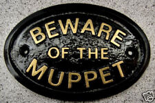 BEWARE OF THE MUPPET - HOUSE DOOR PLAQUE SIGN GARDEN
