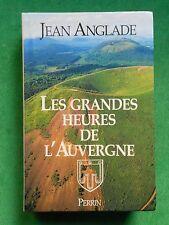 LES GRANDES HEURES DE L'AUVERGNE JEAN ANGLADE PERRIN AVEC ENVOI