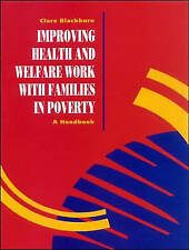 IMPROVING HEALTH AND WELFARE WORK WITH FAMILIES IN POVERTY., Blackburn, Clare.,