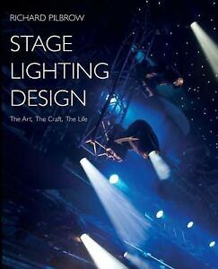 Stage Lighting Design Paperback Richard Pilbrow