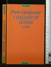 I BALSAMI DI VENERE. Piero Camporesi. Garzanti.