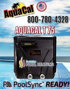 AquaCal T75 Pool & Spa Heater - 2 IN STOCK