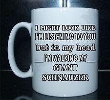 LISTENING BUT IN MY HEAD I AM WALKING MY GIANT SCHNAUZER PRINTED Tea/Coffee Mug