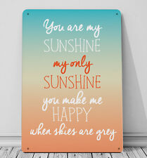 You are my Sunshine quote sign A4 metal plaque gift