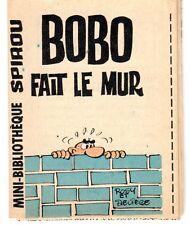 MINI RECIT SPIROU 311 BOBO FAIT LE MUR (ROSY DELIEGE)