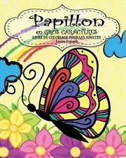 Papillion Livre de Coloriage Pour les Adultes ( en Gros Caracteres ) by Jason...