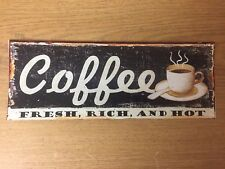 "TIN SIGN ""Coffee Fresh Rich Hot"" Vintage Kitchen Decor Mancave Caffeine Gift"