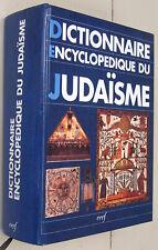DICTIONNAIRE ENCYCLOPEDIQUE DU JUDAÏSME Ed. du CERF 1993 Wigoder Goldberg TTBE