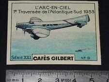 CHROMO 1936 CAFES GILBERT AVIATION ARC-EN-CIEL MERMOZ 1933 TRAVERSEE ATLANTIQUE