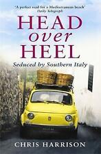 Head Over Heel: Seduced by Southern Italy, Harrison, Chris, New Book