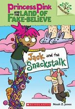 Jack and the Snackstalk: A Branches Book Princess Pink and the Land of Fake-Bel