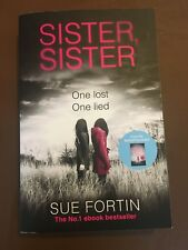 Sister Sister: A truly gripping psychological thriller by Sue Fortin (Paperback,