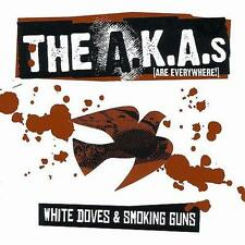 A.K.A.s (ARE EVERYWHERE) -  WHITE DOVES & GUNS  -  CD, 2003