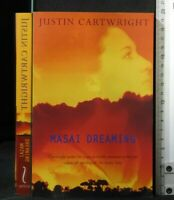 MASAI DREAMING. Justin Cartwright. Screpte.