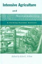 Intensive Agriculture And Sustainability: A Farming Systems Analysis (-ExLibrary