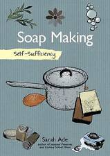 Self Sufficiency Soap Making Natural Ingredients by Sarah Ade (Paperback, 2016)
