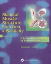 Skeletal Muscle Structure, Function, and Plasticity: The Physiological Basis of