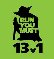Adult Star Wars Run You Must Shirt Yoda Disney World Half Marathon 13.1 WDW