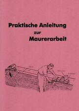 Anleitung zur Maurerarbeit selber mauern lernen Maurerarbeiten Lehrling Reprint