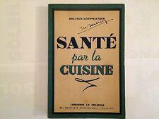 SANTE PAR LA CUISINE 1943 DOCTEUR LEON MEUNIER SIGNE